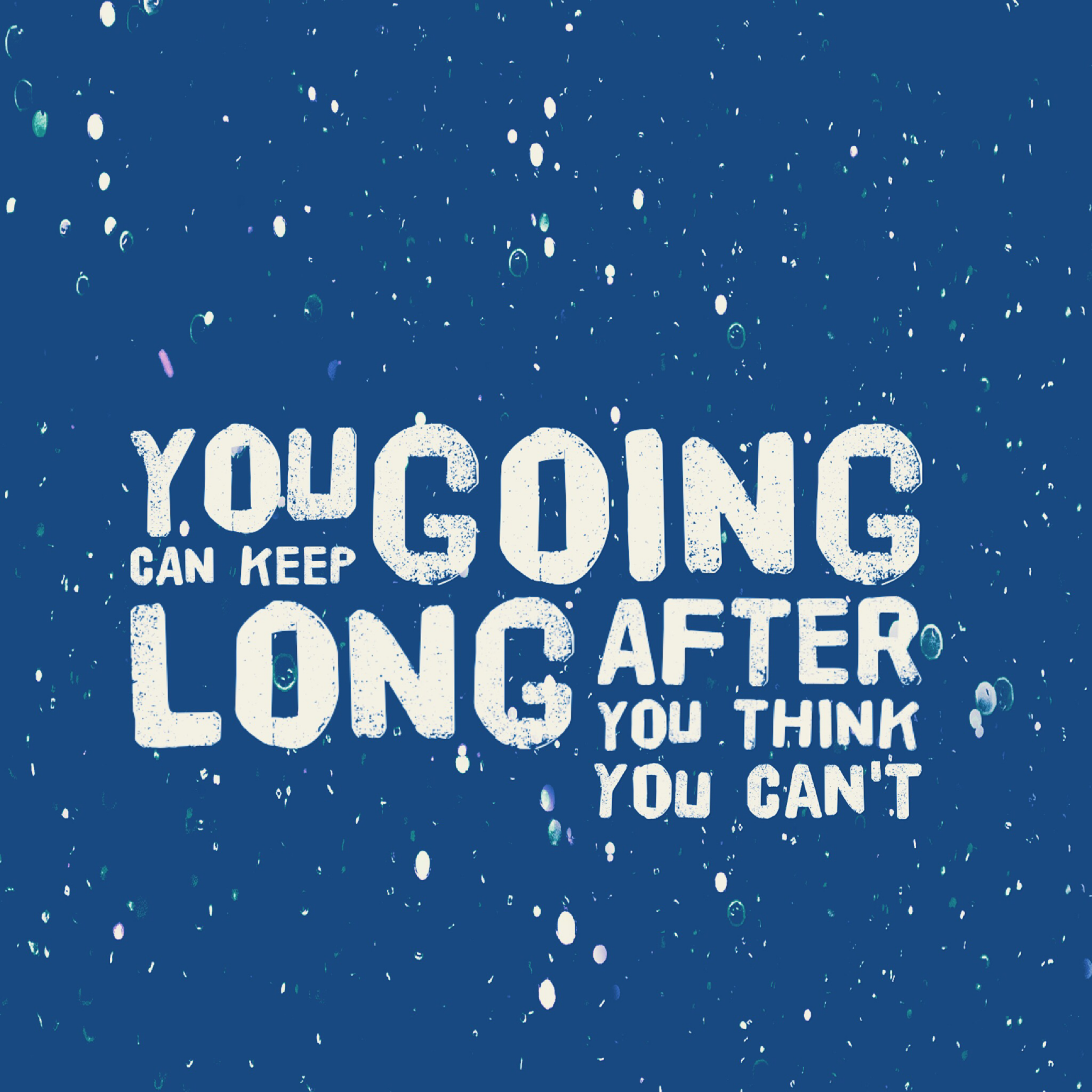 You can keep going long after you think you can't